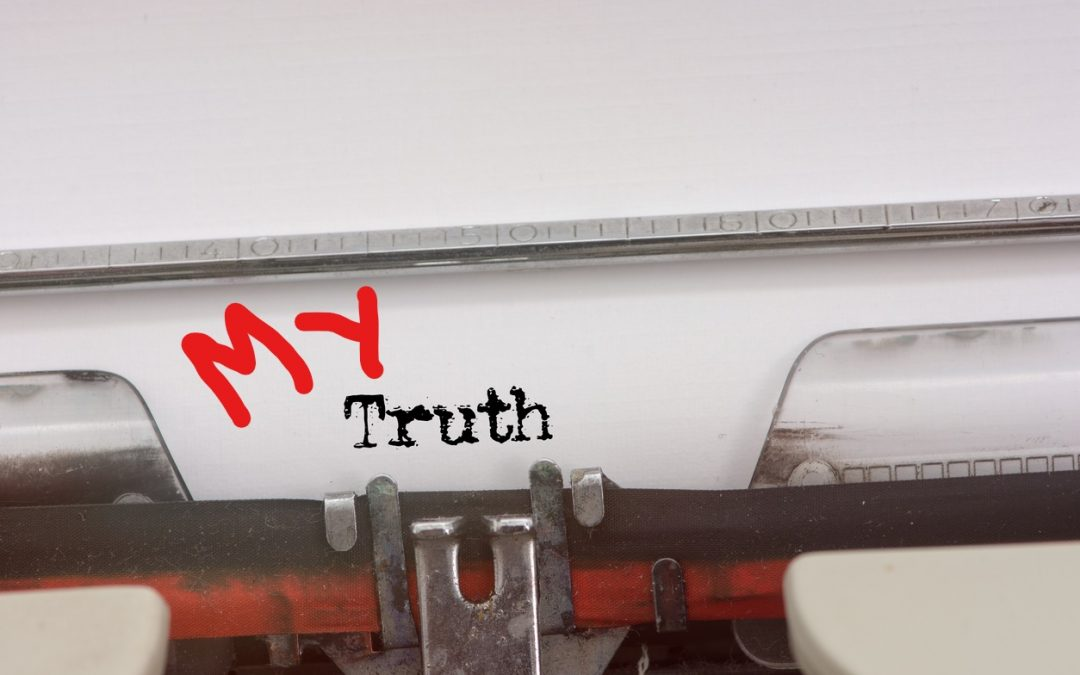 "Is ""My Truth"" the same as THE Truth?"