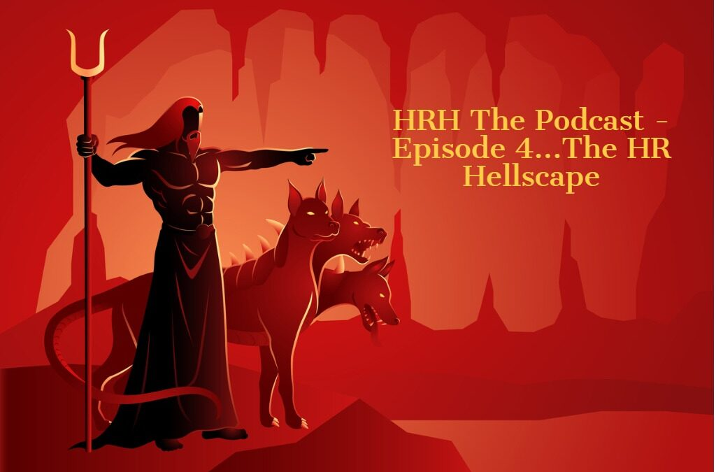 HR Hardball, The Podcast Episode 4 – September, 2020 – HR Hellscape in Review
