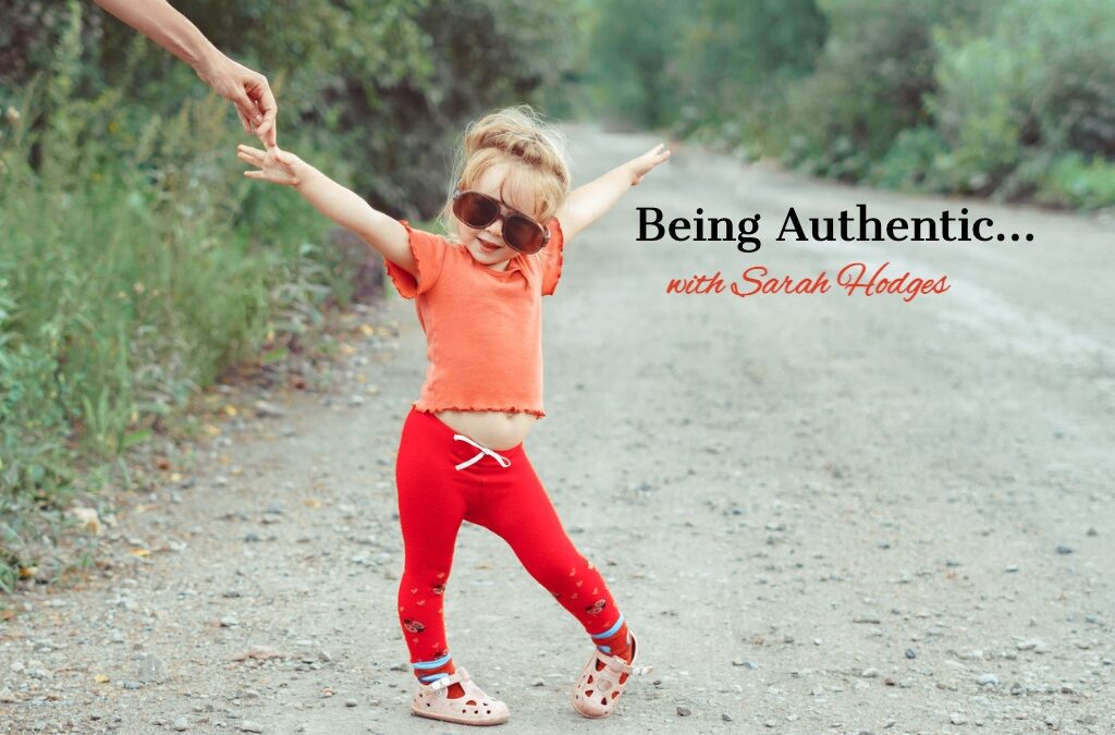 Being Authentic with Sarah Hodges…