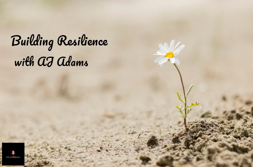 Building Resilience with AJ Adams
