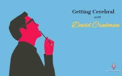 Getting Cerebral with David Creelman