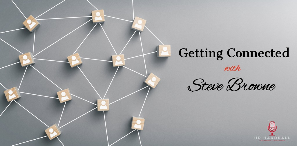 Getting Connected with Steve Browne