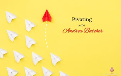 Pivoting with Andrea Butcher